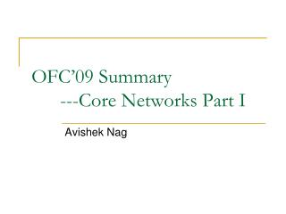 OFC 09 Summary  ---Core Networks Part I