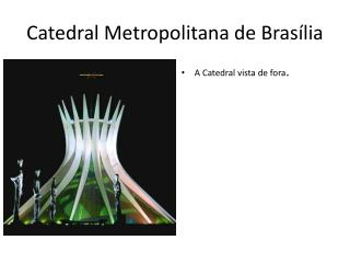 Catedral Metropolitana de  Bras � lia