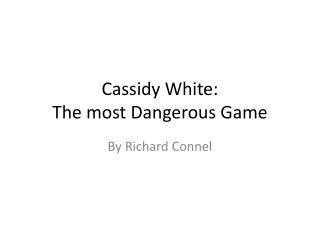 Cassidy White: The most Dangerous Game
