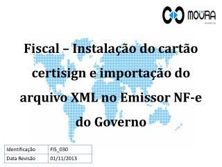 Fiscal – Instalação do cartão  certisign  e importação do arquivo XML no Emissor NF-e do Governo