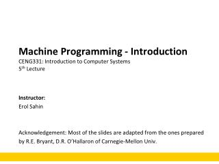 Machine Programming - Introduction CENG331: Introduction to Computer Systems 5 th  Lecture