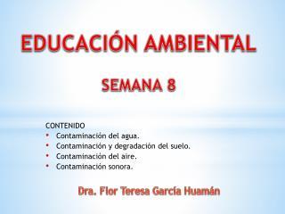 CONTENIDO Contaminación  del agua. Contaminación y degradación del suelo . Contaminación del aire.