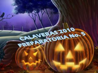 CALAVERAS 2010 PREPARATORIA No. 5
