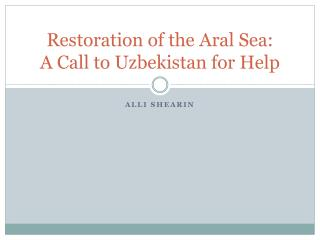Restoration of the Aral Sea:  A Call to Uzbekistan for Help