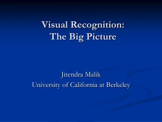 Visual  Recognition: The  Big Picture