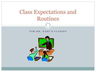 Class Expectations and  Routines