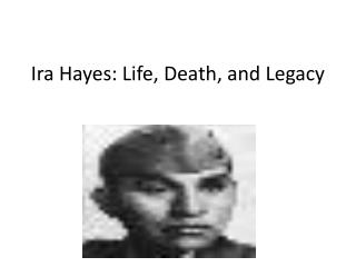 Ira Hayes: Life, Death, and Legacy