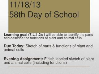 11/18/13 58th Day of School