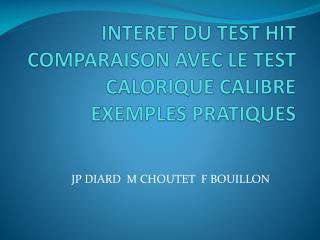 INTERET DU TEST HIT COMPARAISON AVEC LE TEST CALORIQUE CALIBRE EXEMPLES PRATIQUES