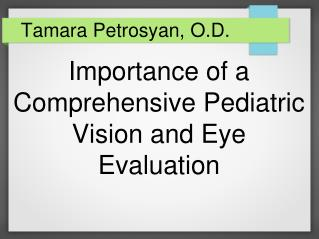 Importance of a Comprehensive  Pediatric Vision and E ye Evaluation