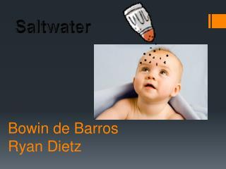 Bowin  de Barros Ryan Dietz
