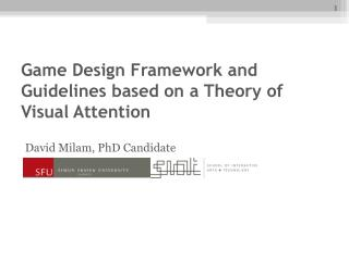 Game Design Framework and Guidelines based on a Theory of Visual Attention