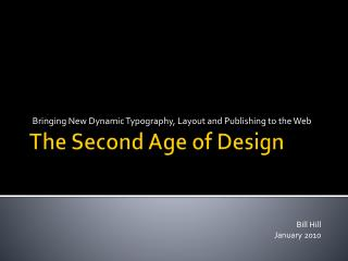 The Second Age of Design