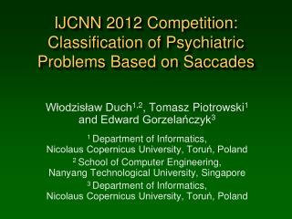 IJCNN 2012  Competition: Classification of Psychiatric Problems Based on Saccades