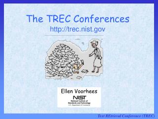 The TREC  Conferences trec.nist