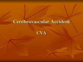 Cerebrovascular Accident CVA