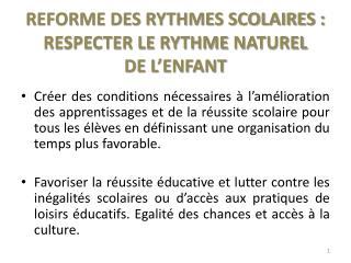 REFORME DES RYTHMES SCOLAIRES :  RESPECTER LE RYTHME  N ATUREL  DE L'ENFANT