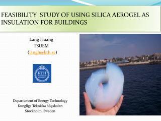 Lang Huang   TSUEM     ( langh@kth.se ) Departement of Energy Technology