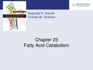 Chapter 23 Fatty Acid Catabolism