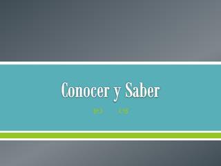 Conocer  y Saber
