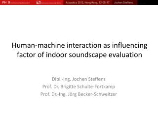 Human- machine interaction as influencing factor of indoor soundscape evaluation