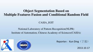 Object Segmentation Based on  Multiple Features Fusion and Conditional Random Field