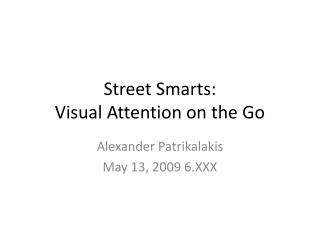 Street Smarts: Visual Attention on the Go