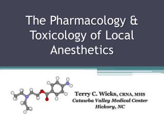 The Pharmacology  & Toxicology of  Local Anesthetics