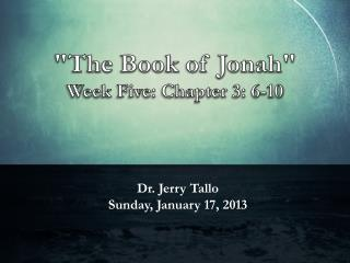 Dr. Jerry  Tallo Sunday, January 17, 2013