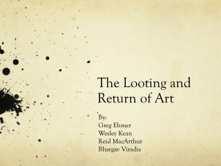 The Looting and Return of Art