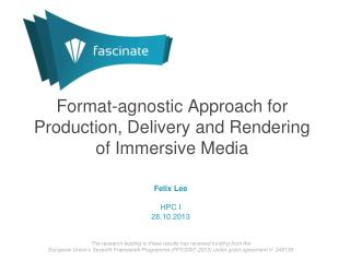 Format-agnostic Approach for Production, Delivery and Rendering of Immersive Media
