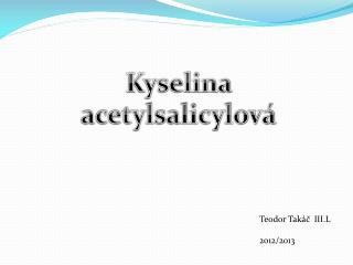 Kyselina  acetylsalicylov�