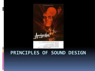 PRINCIPLES OF SOUND DESIGN