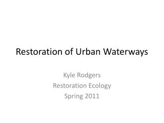 Restoration of Urban Waterways