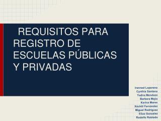 REQUISITOS PARA REGISTRO DE ESCUELAS PÚBLICAS Y PRIVADAS
