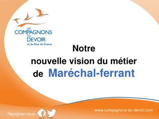 Notre  nouvelle vision  du  métier  de   Maréchal-ferrant
