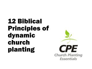 12 Biblical Principles of dynamic church planting