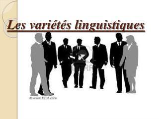 Les variétés linguistiques
