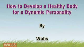ppt 32670 How to Develop a Healthy Body for a Dynamic Personality