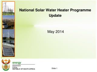 National Solar Water Heater Programme Update  May 2014