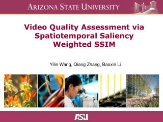 Video Quality Assessment via Spatiotemporal Saliency Weighted SSIM