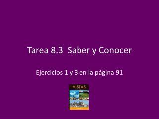 Tarea  8.3  Saber y  Conocer