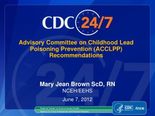 Advisory Committee on Childhood Lead Poisoning Prevention (ACCLPP) Recommendations