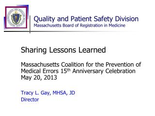 Quality and Patient Safety Division Massachusetts Board of Registration in Medicine