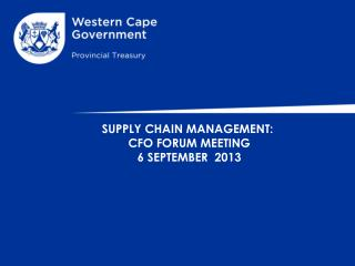 SUPPLY CHAIN MANAGEMENT:  CFO FORUM MEETING 6 SEPTEMBER   2013