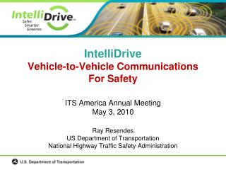 IntelliDrive Vehicle-to-Vehicle Communications For Safety