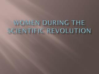 Women during the Scientific Revolution