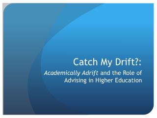 Catch My Drift?: