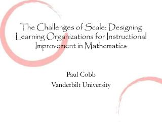 The Challenges of Scale: Designing Learning Organizations for Instructional Improvement in Mathematics