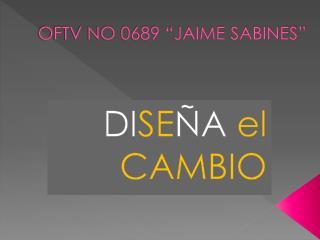 "OFTV NO 0689 ""JAIME SABINES"""